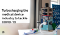 Turbocharging the medical device industry to tackle COVID-19_ banner