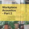 Workplace acoustics - Part 2 - banner